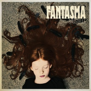 Baustelle_Fantasma-cover
