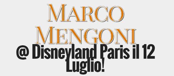 Marco Mengoni Disneyland Paris
